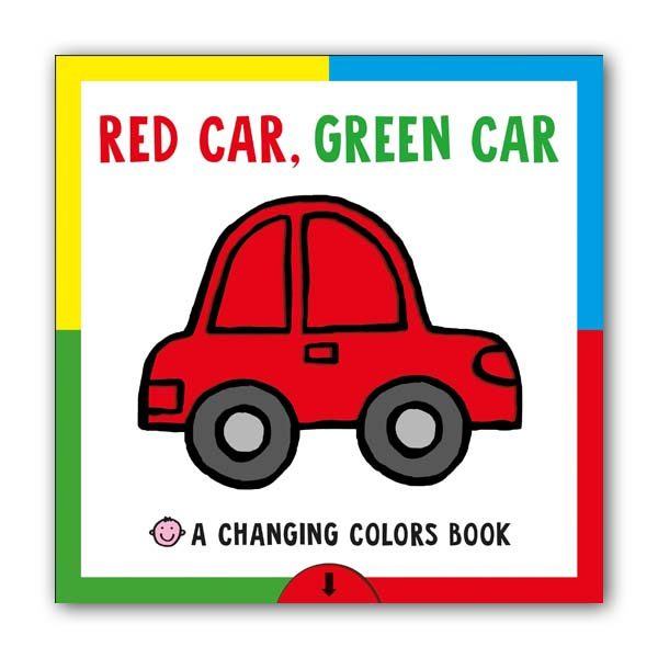 A Changing Colors Book : Red Car, Green Car (Board book)