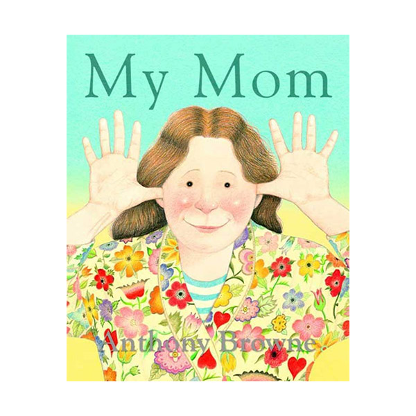 My Mom 우리 엄마 : Anthony Browne (Paperback)