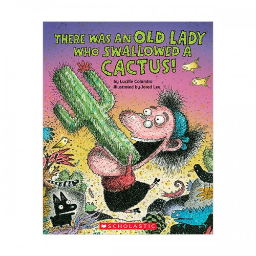 There Was an Old Lady Who Swallowed a Cactus! (Paperback)