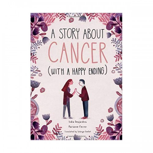 A Story About Cancer With a Happy Ending (Hardcover)
