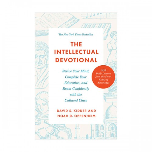 The Intellectual Devotional : Revive Your Mind, Complete Your Education, and Roam Confidently with the Cultured Class (Paperback)