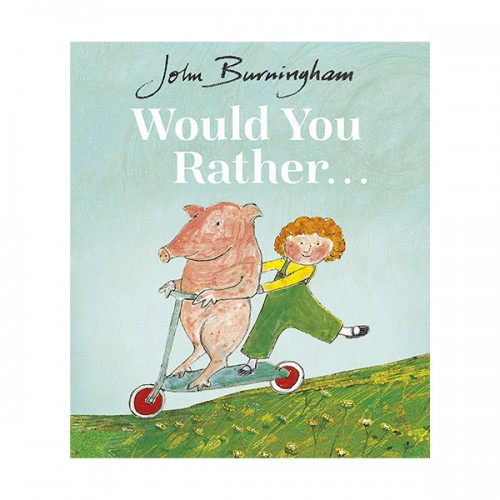 John Burningham : Would You Rather? : 네가 만약... (Paperback, 영국판)